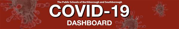 The Public Schools of Northborough and Southborough Covid-19 Dashboard (Updated Sunday Evenings)